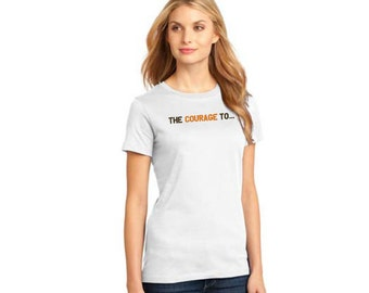 The Courage To Women's Tee