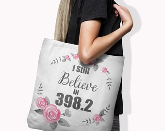 I Still Believe in 398.2 Tote Bag/ Three Sizes/ Librarian Gift/ Book Lover/ Dewey Decimal
