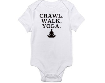 Crawl. Walk. Yoga. -  Baby Onesie