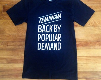 Feminism Back By Popular Demand Black Tee