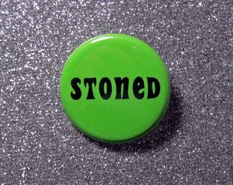 Stoned weed pin back button or pocket mirror