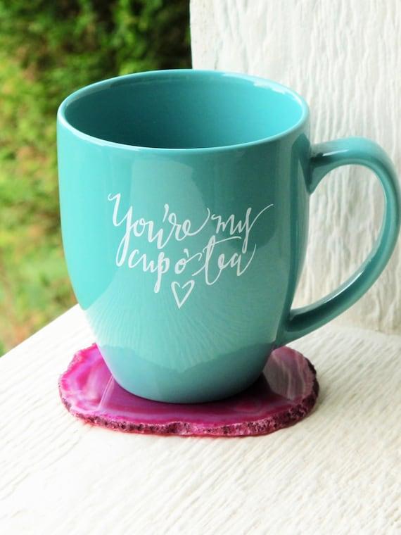 You're My Cup O' Tea Teal Mug