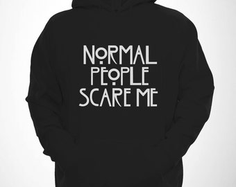 Normal People Scare Me Hoodie Funny Horror Show Tumblr Fashion Hoody