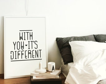 With You It's Different Poster, Print, Wall Art, Wall Prints, Typography Print, Wall Decor, Home Decor, Decor, Decoration, Interior Design