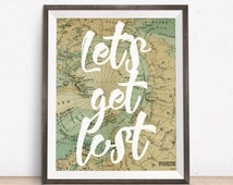 Lets Get Lost, Travel Print, Map Print, Printable Typography, Word Decor, Map Art, Travel Quote Prints, Instant Download, Gallery Wall Print