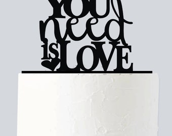 All you Need is Love Cake Topper A204