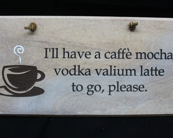 Coffee Vodka Valium Sign