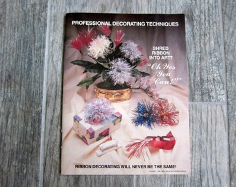 Shredded Ribbon Crafts Book, Shred Ribbon Into Art?  Oh Yes You Can!, Complete Instructions for Creating Tons of Shredded Ribbon Art Crafts