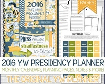 2016 YW Presidency Planner Organizer, LDS, Press Forward with a STEADFASTNESS in Christ, Young Women - Printable Instant Download