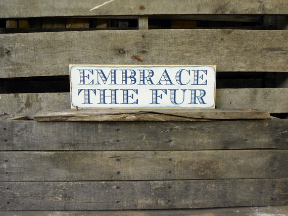 Items Similar To Embrace The Fur Wood Sign  Dog Sign. Single Line Lettering. Dark Banners. Crappie Decals. Flag Indian Logo. Spinellis Murals. Swan Murals. Posters Signs Of Stroke. 25 October Signs