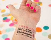 Dirty 30 Temporary Tattoos, Time to Drink Champagne and Dance on the Table!  30th Birthday Party, Custom Tattoo, Personalized Party Favors