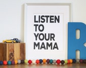 Listen To Your Mama Print