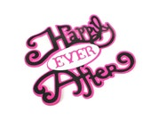 Happily Ever After die cut  - 1 die (4 in.) - You choose your colors (C36)