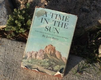 Time In The Sun by Jane Barry First Edition 1962 Hardcover with Dust Jacket