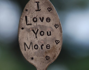 I LOVE You MORE hand stamped garden marker Art with Hearts - Recycled Art Spoon Iced Tea