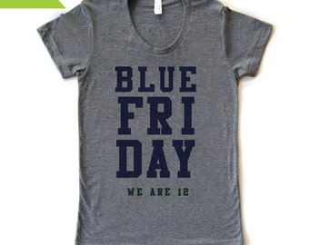 BLUE FRIDAY - We are 12 - Women's T-Shirt