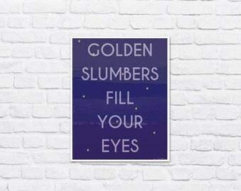 Golden slumbers fill your eyes