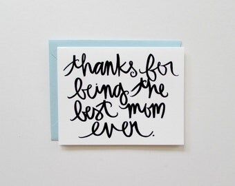 thanks for being the best mom ever: mother's day card, mom birthday card