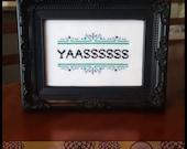 YAASSSSSS Cross Stitch PDF Pattern - Immediate Download from Etsy - Pop Modern Speak - Yas - Yes
