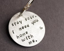 Stay Safe Keychain, I need you home with me, Police Officer Gift, Military Law Enforcement, Firefighter, Deployment Keepsake Keyring, HEROES