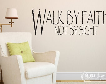 Walk by Faith Not by Sight, wall decal, wall vinyl, inspirational message, religious words, Wall sticker, Entry way, Office, Church, RE3034