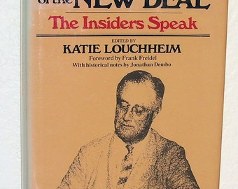 The Making of the New Deal, The Insiders Speak by Katie Louchheim 1983, first edition
