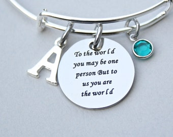 """To The World You May Be One Person, But To Us You Are The World """", Personalized Charm Bangle , Under 20 , Gift For Her ,"""