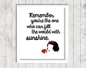 """Disney Snow White """"Remember you're the one who can fill the world with sunshine."""" Quote 
