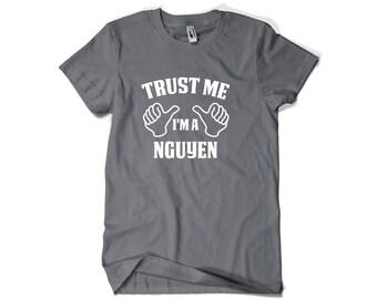 Nguyen Last Name Shirt-Trust Me I'm a Nguyen T Shirt Personalized Gift Custom Family Reunion