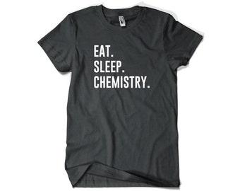 Chemistry Shirt-Eat Sleep Chemistry T Shirt Gift Men Women
