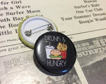 Drunk And Hungry Button