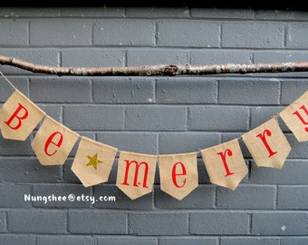 BE MERRY CHRISTMAS Banner - Burlap - Be Merry Burlap Christmas Banner - Holiday Banner - Holiday Photo Prop - Holiday Cards