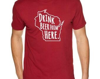 Badgers & Craft Beer- Drink Beer From Here- Wisconsin- WU Craft Beer Shirt