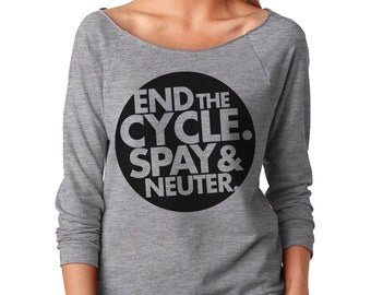 Animal Lover Slouchy Tee - End The Cycle - Spay and Neuter - Next Level Ladies Poly Cotton 3/4 Sleeve Raglan - Item 1333