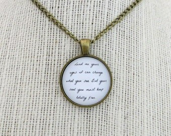 Lend Me Your Eyes I Can Change What You See Handcrafted Pendant Necklace