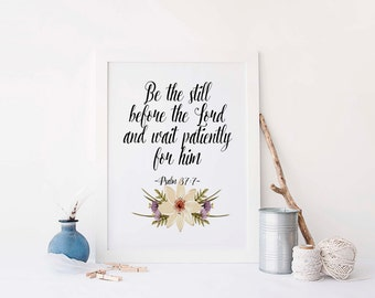 Printable Poster, Bible Verse, Psalm 37 7, Scripture Art, Printable Art , Rustic floral, Instant Download, Printable Art, floral Vintage