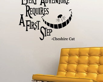 Cheshire Cat quote-Every Adventure Requires a First Step Wall Decal 24x19