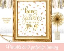 Leave A Little Sparkle Wherever You Go - Blush Pink Gold Glitter Girls Room Decoration, Baby Girl Nursery Decor Wall Art Printable 8x10 Sign