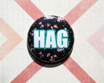 HAG- one inch pinback button magnet