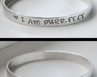 Aluminum Cuff Bracelet, I am  Perfect, Gift for Cat Lover, Hand Stamped Cuff, Inspirational Personalized Jewelry Gifts Under 10