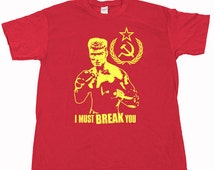 Ivan Drago I Must Break You Dolph Lundgren ROCKY Balboa 2 3 4 5 6 movie blu ray dvd Sylvester Stallone Expendables boxing Russian tshirt tee