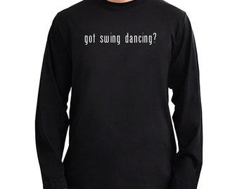 Got Swing Dancing? Long Sleeve T-Shirt