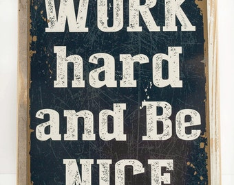 Framed Work Hard and Be Nice Metal Sign, Positive Quote, 20114F