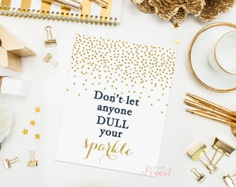Don't Let Anyone Dull Your Sparkle Nursery Art Print, Kids Wall Art - Navy and Gold - Motivational Art, Inspirational Art - Instant Download