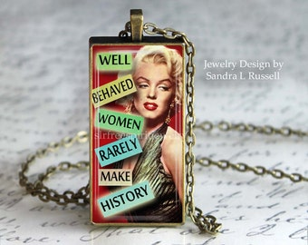 "Marilyn Monroe Pendant, Equal Rights for Women, Political jewelry,  Equal Rights,Feminist Quote, ""Well behaved women rarely make history"""