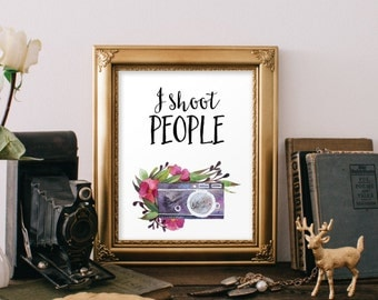 Best gift for photographer I shoot people print wall art poster art print digital download funny prints instant download home decor BD-381