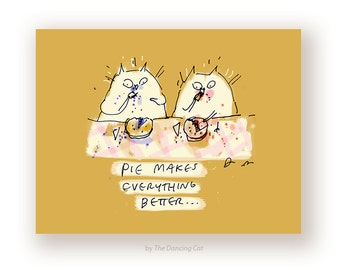 Pie Cats Card - Pie Makes Everything Better- Funny Sympathy Card - Bakery Art