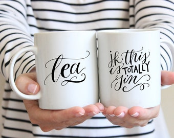 Calligraphy Mug - Tea. JK, this is totally gin.