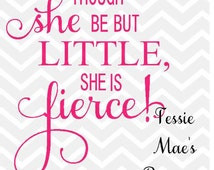 Though She may be Little SVG,DXF, EPS Instant Download; Digital Image; Fierce