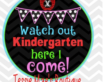 Watch out Kindergarten Here I Come, SVG, DXF, EPS, Printable Image, Kindergarten Shirt, School Shirt